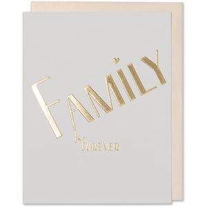 Gold Foil Embossed Family Quote, Adoption, Love, Sympathy Card. Family Is Forever Card. Bright white paper with a white gold metallic envelope.