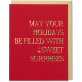 Gold Foil Embossed MAY YOUR HOLIDAYS BE FILLED WITH SWEET SURPRISES, Holiday Christmas card. Red paper with a white gold metallic envelope.