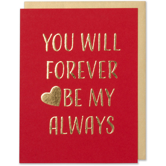 You Will Be My Forever Always Card