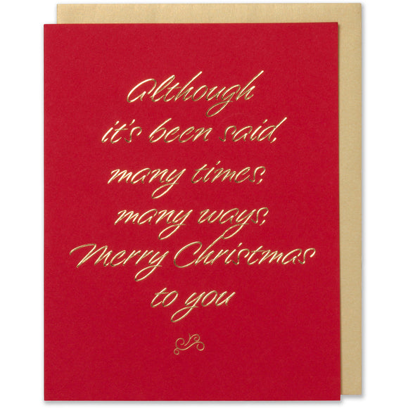 Gold and Red Foil Embossed Although it's been said, many times, many ways, Merry Christmas to you greeting card.Red paper with white gold metallic envelope.