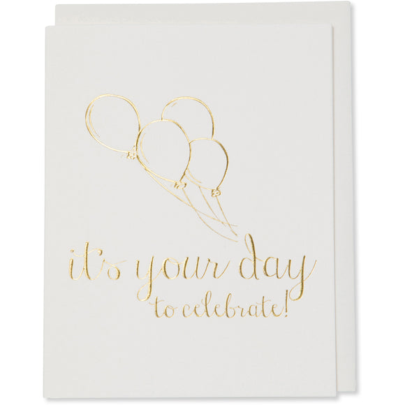 Gold Foil Embossed Celebrate, Congratulations, Graduation, Birhtday Card. it's your day to celebrate! image of 4 balloons on the card. Natural white cotton paper with a natural white cotton envelope or a white godl metallic envelope
