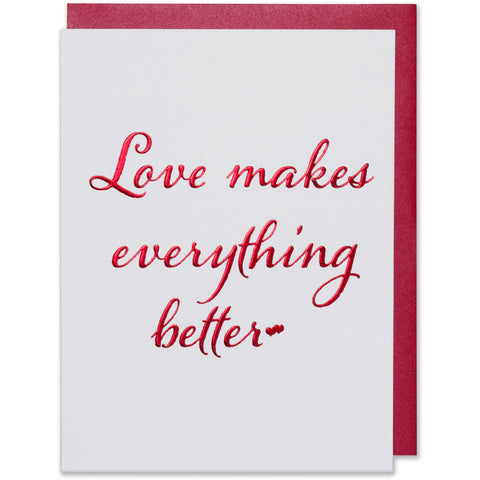 Love Makes Everything Better Greeting Card