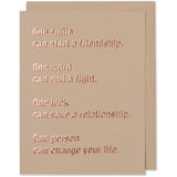 Rose Gold Foil Embossed Friendship, Keep in touch, Miss you, Relationship card. One Smile Can Start A Friendship. One Word Can End A Fight. One Look Can Save A Relationship. One Person Can Change Your Life. Friend Card Tan paper with a tan envelope or a blush envelope