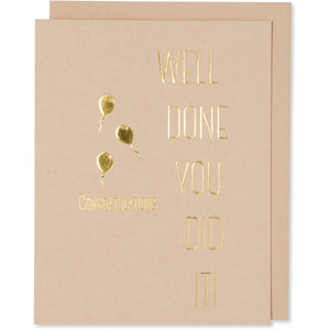 Gold Foil Embossed Congratulations, Celebrate, Graduation, New Home, Retirement, Card. Well Done You Did It! Congratulations. Tan Paper with a Tan or White Gold Metallic envelope.