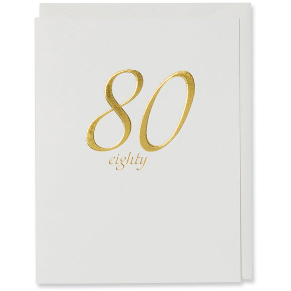 Gold Foil Embossed 80th Birthday Card. Natural white paper with a natural white envelope or a white gold metallic envelope