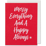 Merry Everything And A Happy Always Christmas Holiday Card