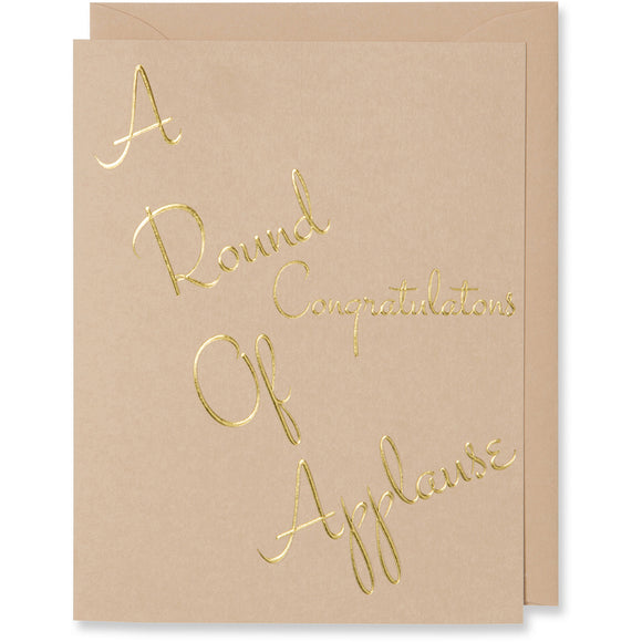 A Round Of Applause Congratulations Card Is Foil Embossed. Tan Color Paper. Tan or White Gold Metallic Envelope