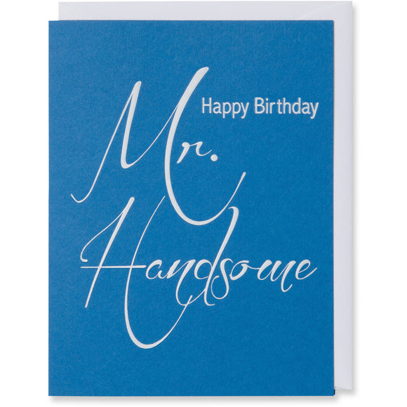 Mr. Handsome Birthday Card