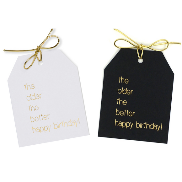 Gold foil the older the better happy birthday! Gift tags on white and black linen paper wtih metallic gold ties. 3.5x4.5