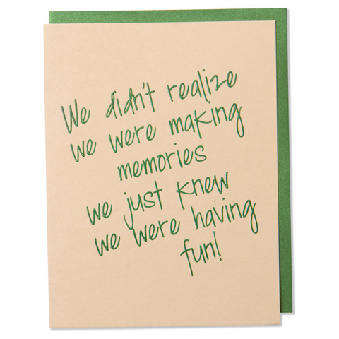We didn't realize we were making memories Greeting Card
