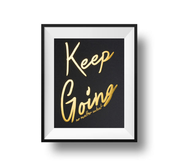 Keep Going...No Matter What