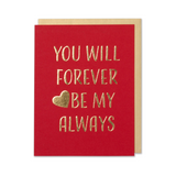 You Will Forever Be My Always - Anniversary, Valentine's Day, Love Card