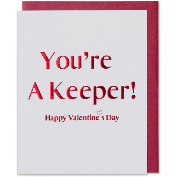You're A Keeper Happy Valentine's Day Card Red Foil Embossed on bright white paper with a small outlined heart in red foil and a red metallic envelope
