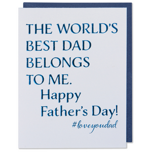 Blue Foil Embossed Father's Day Card. THE WORLD'S BEST DAD BELONGS TO ME. HAPPY FATHER'S DAY! #loveyoudad Bright white paper with a metallic blue envelope