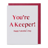 You're A Keeper! Happy Valentine's Day Card