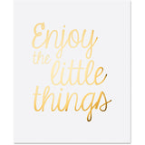 Gold foil Enjoy the little things 11x14 Print on white linen paper