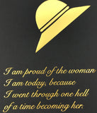 I Am Proud Of The Woman I Am Today