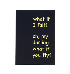 What If I Fall Oh My Darling What If You Fly 5x7