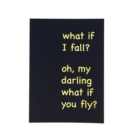 What If I Fall? Oh My Darling, What If You Fly?