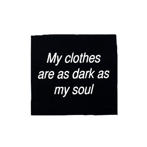 My Clothes Are as Dark as My Soul Canvas Patch
