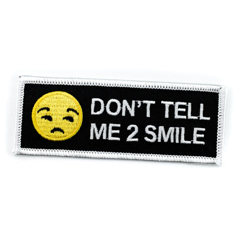 Don't Tell Me To Smile Iron-On Patch
