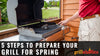 5 Steps To Prepare Your Grill For Spring