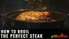 How To Broil The Perfect Steak