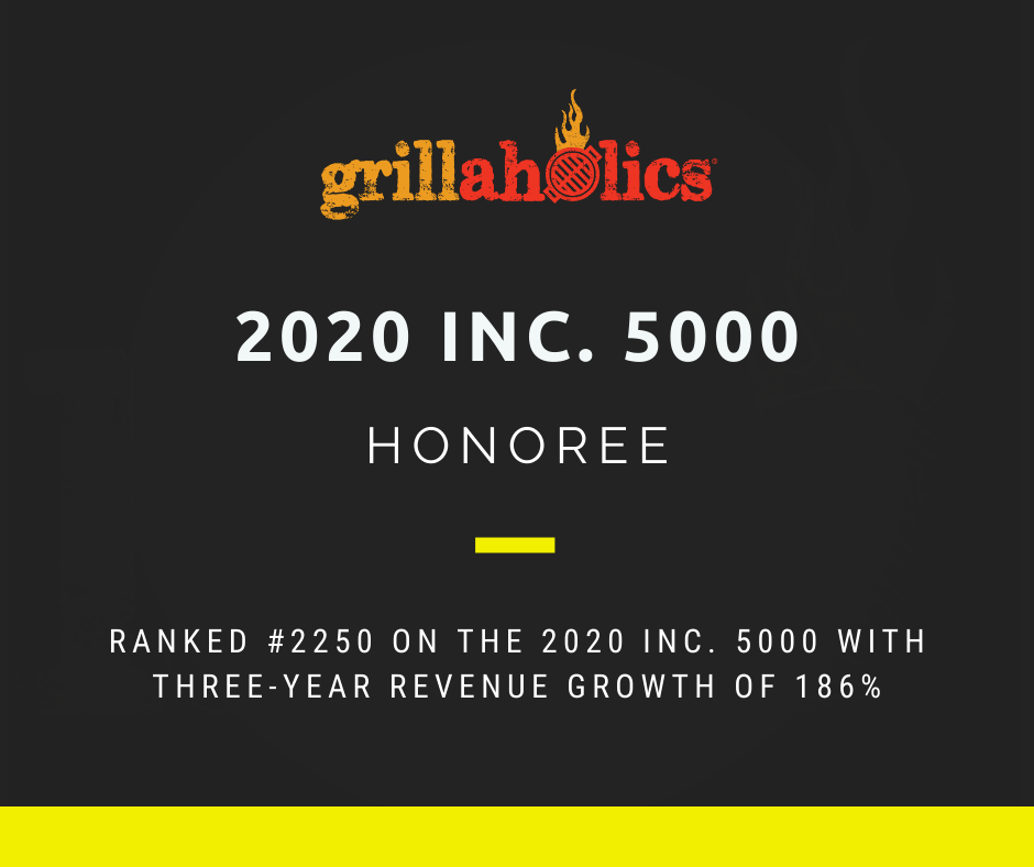 Grillaholics Ranks No. 2250 on the 2020 Inc. 5000 with Three-Year Revenue Growth of 186 Percent