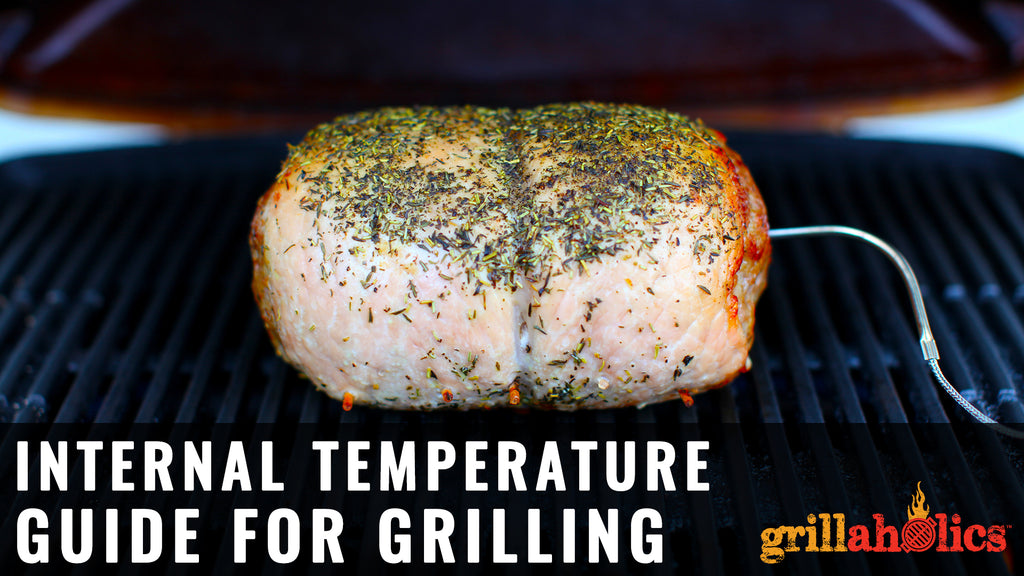 Internal Temperature Guide For Grilling