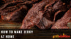 How to Make Jerky At Home