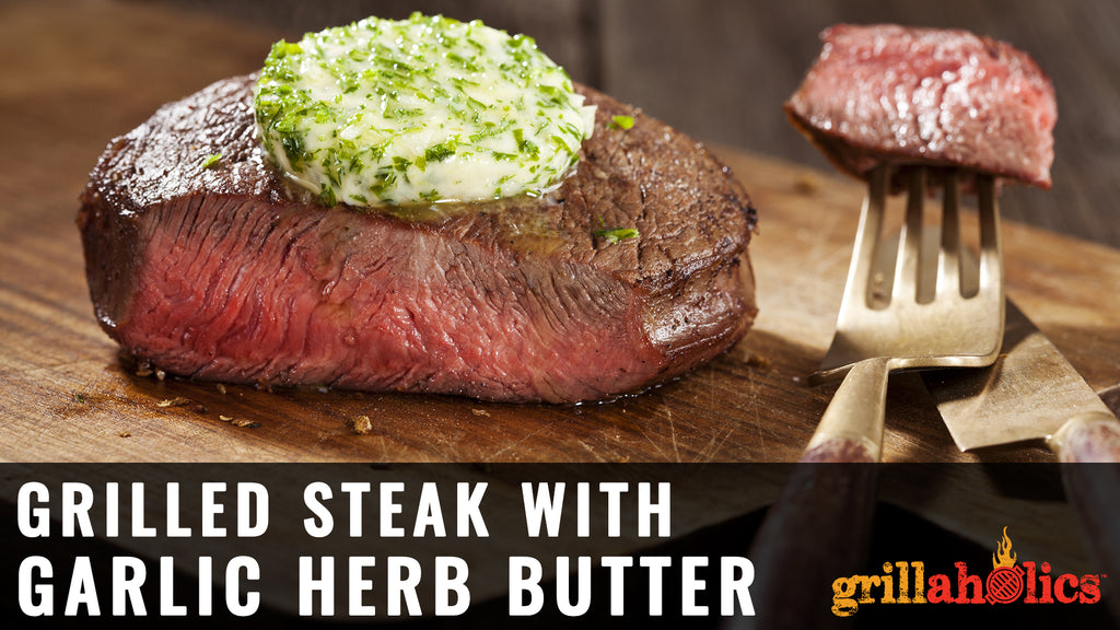 Grill Steak With Herb Butter