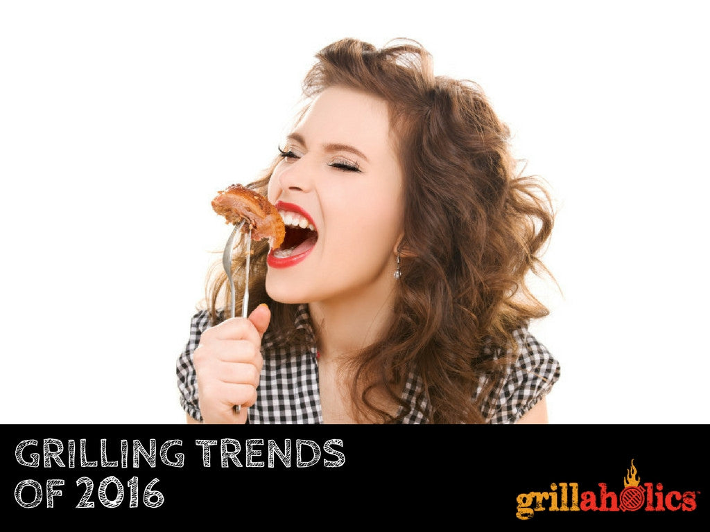 grilling trends of 2016