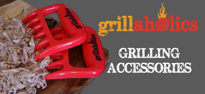 Grillaholics Grilling Accessories