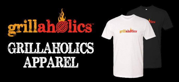 Grillaholics Apparel