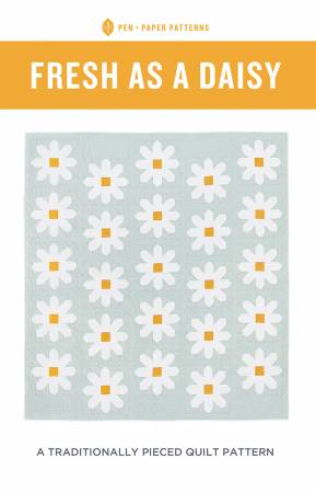 Fresh As A Daisy Quilt Printed Pattern by Pen and Paper Patterns - brewstitched.com