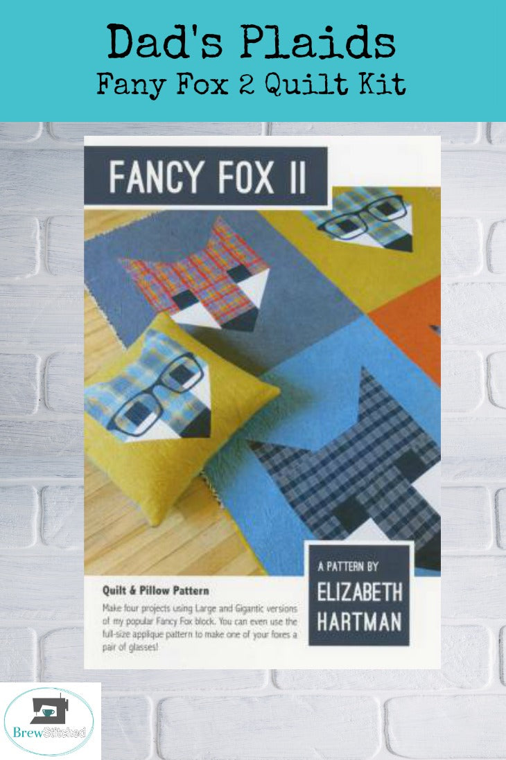Fancy Fox II with Dad Plaids Quilt Kit - brewstitched.com