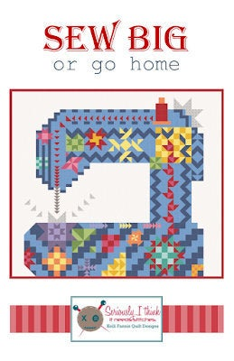 Sew Big or Go Home Quilt Paper Pattern by Kelli Fannin Quilt Designs - brewstitched.com