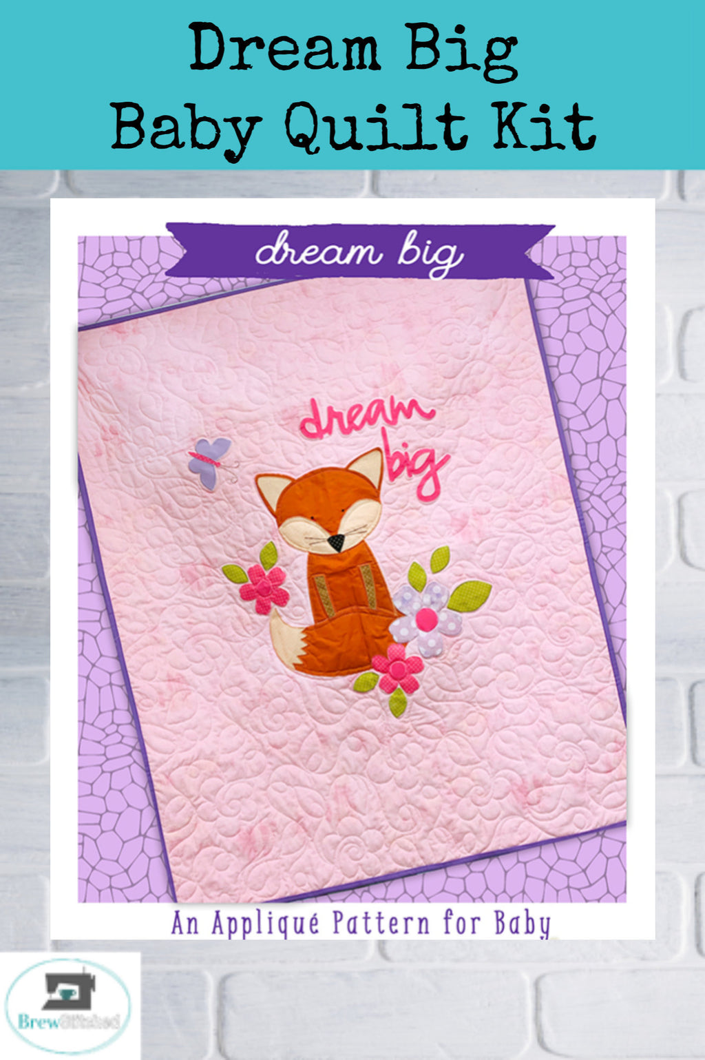 Dream Big Applique Baby Quilt Kit - brewstitched.com