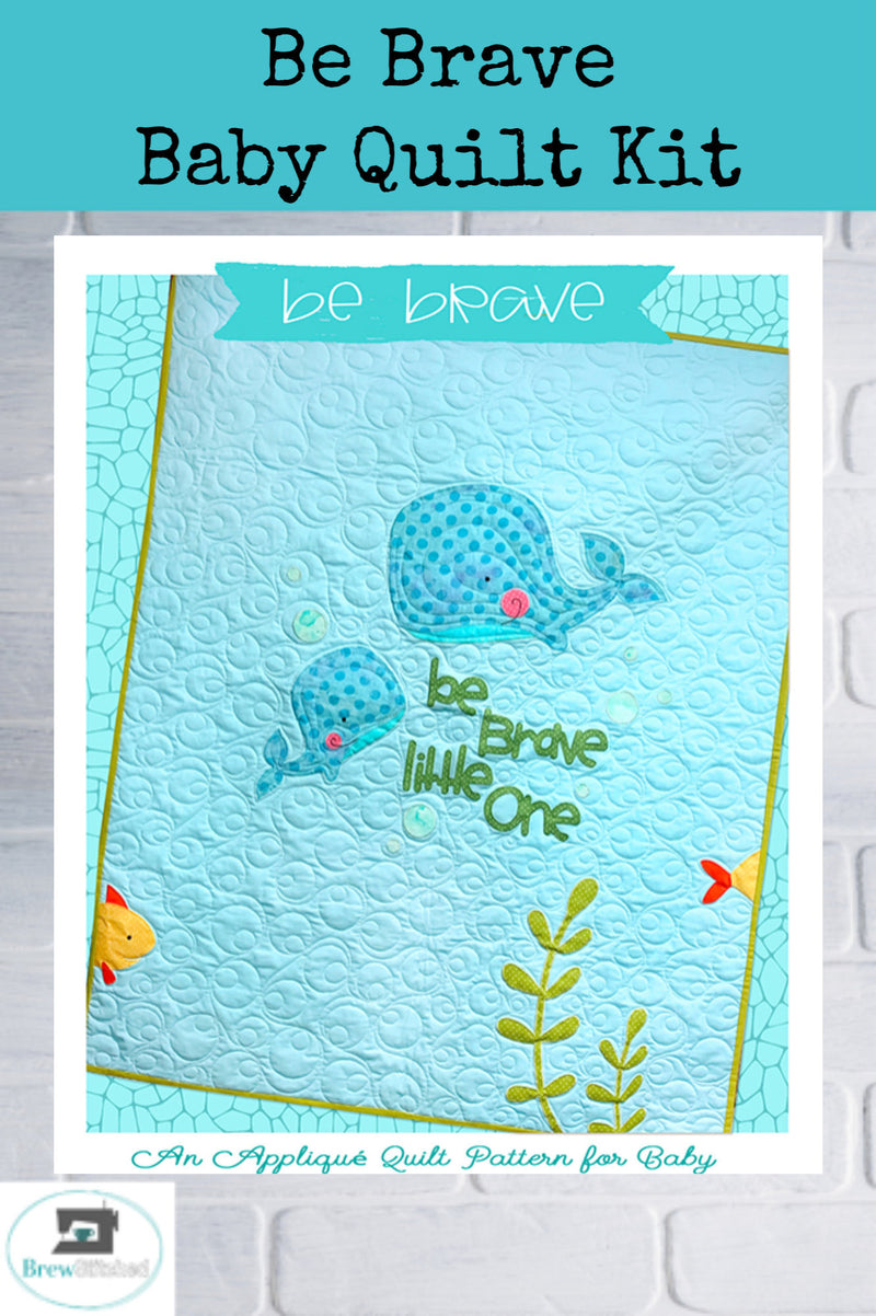 Be Brave Baby Quilt Kit - brewstitched.com