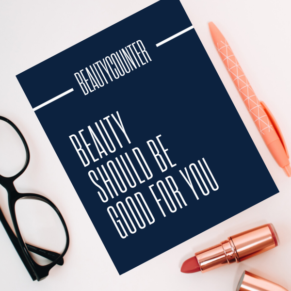 Beauty Should Be Good For You | Beautycounter Printable