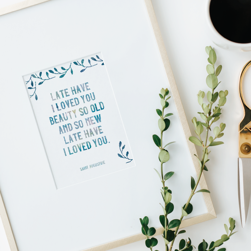 Late Have I Loved You | Printable