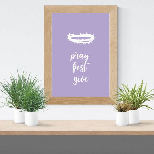 Pray Fast Give Lenten Printable