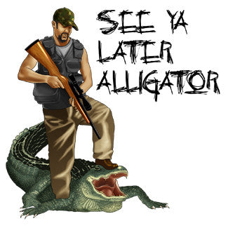 See Ya Later Alligator