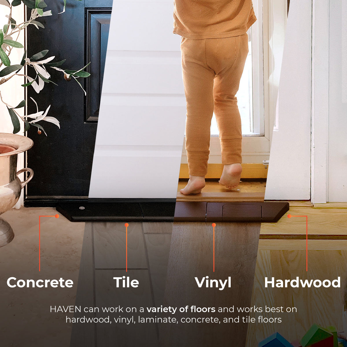 Haven can work on a variety of floors and works best on hardwood, vinyl, laminate, concrete and tile floors