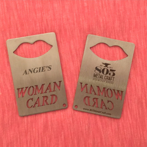 "Personalized ""WOMAN CARD"" credit card sized bottle openers"