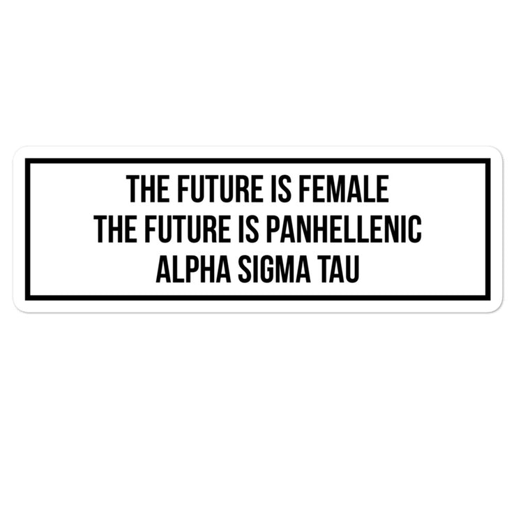 Alpha Sigma Tau The Future is Panhellenic - Sticker