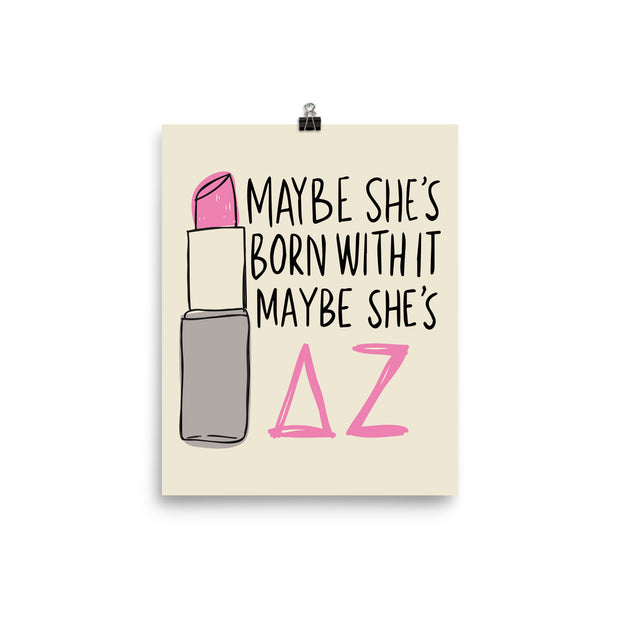 Delta Zeta Poster- Maybe She's Born With It