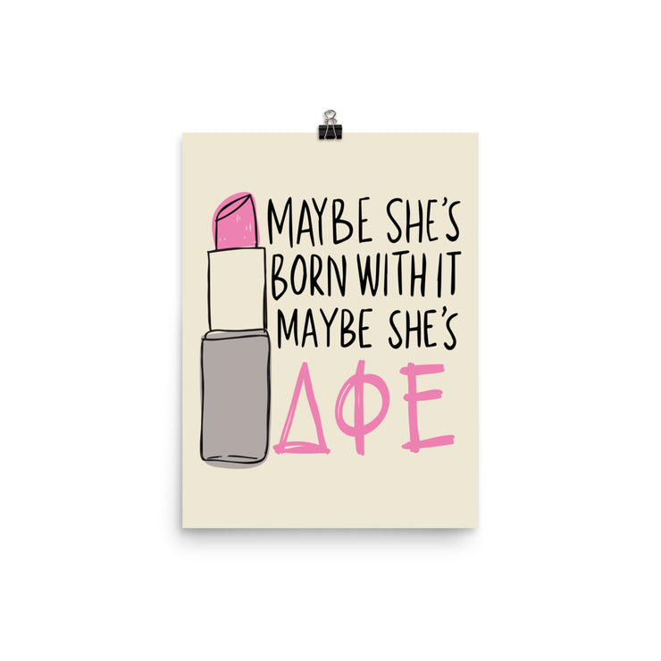 Delta Phi Epsilon Poster- Maybe She's Born With It
