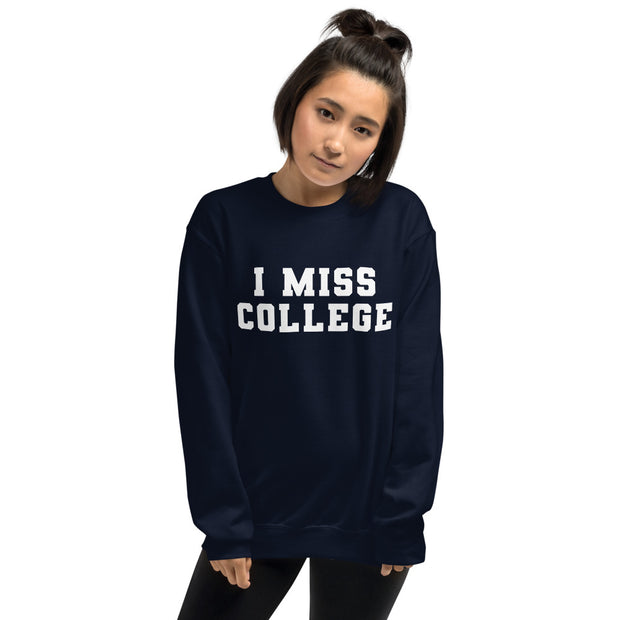 I Miss College Crewneck