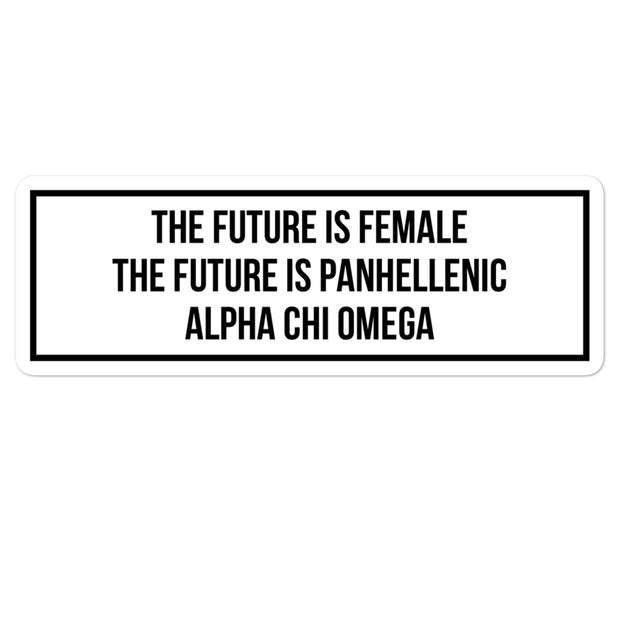 Alpha Chi Omega The Future is Panhellenic - Sticker
